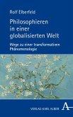 Philosophieren in einer globalisierten Welt (eBook, PDF)