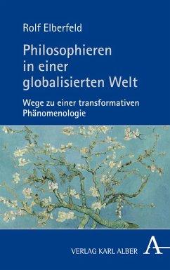 Philosophieren in einer globalisierten Welt (eBook, PDF) - Elberfeld, Rolf