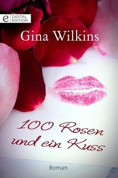 100 Rosen und ein Kuss (eBook, ePUB) - Wilkins, Gina