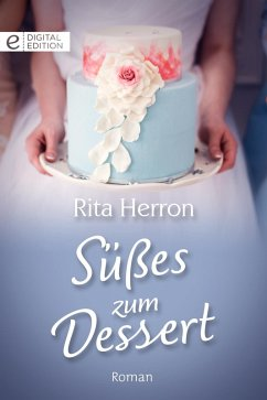 Süßes zum Dessert (eBook, ePUB) - Herron, Rita