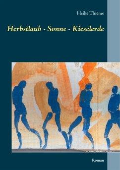 Herbstlaub - Sonne - Kieselerde (eBook, ePUB)