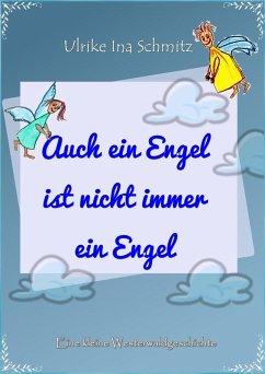Auch ein Engel ist nicht immer ein Engel (eBook...
