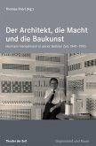 Der Architekt, die Macht und die Baukunst (eBook, PDF)