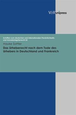 Das Urheberrecht nach dem Tode des Urhebers in Deutschland und Frankreich (eBook, PDF) - Sattler, Hauke