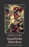 Wilhelm Hauff - Sämtliche Märchen (eBook, ePUB)