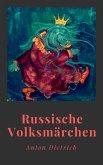 Anton Dietrich: Russische Volksmärchen. Mit einem Vorwort von Jacob Grimm (eBook, ePUB)