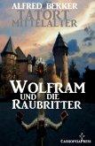 Wolfram und die Raubritter (eBook, ePUB)