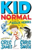 Kid Normal and the Rogue Heroes (eBook, ePUB)
