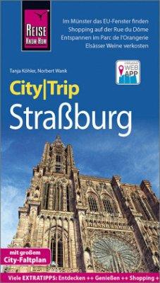 Reise Know-How CityTrip Straßburg - Köhler, Tanja; Wank, Norbert