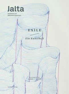 Exile. Ein Kunstheft - Angel, Arielle; Heinzmann, Michael; Inowlocki, Lena; Jensen, Uffa; Jokinen, Hannimari; Keissar, Adi