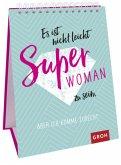 Es ist nicht leicht, Superwoman zu sein, aber ich komme zurecht