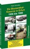 Die BLUMENTHAL-KASERNE in Erfurt 1956-1990