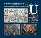 Wismutgeschichten - Uran und Menschen