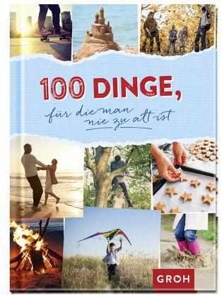 100 Dinge Für Die Man Nie Zu Alt Ist Portofrei Bei Bücherde Bestellen