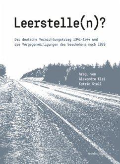 Leerstelle(n)? - Chiriac, Christine; Quinkert, Babette; Spohr, Johannes; Dalhouski, Aliaksandr; Engelking, Anna; Fubel, Janine; Haendel, Laura; Hilger, Andreas