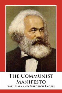 The Communist Manifesto - Marx, Karl; Engels, Friedrich