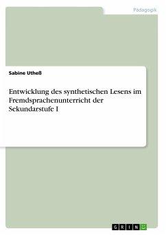 Entwicklung des synthetischen Lesens im Fremdsprachenunterricht der Sekundarstufe I