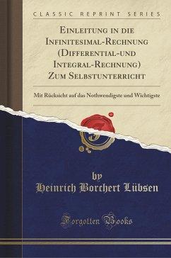 Einleitung in die Infinitesimal-Rechnung (Differential-und Integral-Rechnung) Zum Selbstunterricht