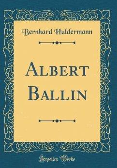 Albert Ballin (Classic Reprint)