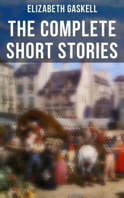 The Complete Short Stories of Elizabeth Gaskell (eBook, ePUB)