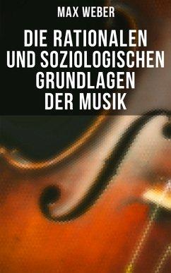 Max Weber: Die rationalen und soziologischen Grundlagen der Musik (eBook, ePUB)