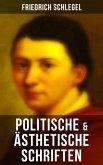 Friedrich Schlegel: Politische & Ästhetische Schriften (eBook, ePUB)