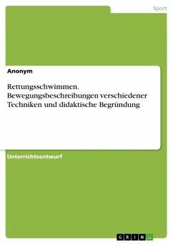 Rettungsschwimmen. Bewegungsbeschreibungen verschiedener Techniken und didaktische Begründung (eBook, ePUB)