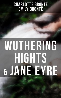 Wuthering Hights & Jane Eyre (eBook, ePUB) - Brontë, Charlotte; Brontë, Emily