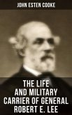 The Life and Military Carrier of General Robert E. Lee (eBook, ePUB)