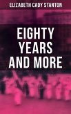 Eighty Years and More (eBook, ePUB)