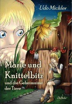 Marie und Knittelbitz und die Geheimnisse der Tiere (eBook, ePUB) - Michler, Udo