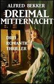 Dreimal Mitternacht: Drei Romantic Thriller (eBook, ePUB)