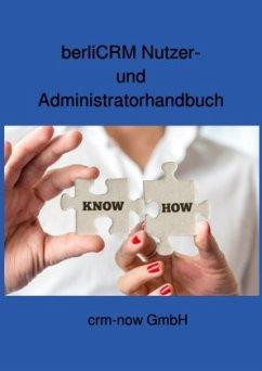 berliCRM Nutzer- und Administratorhandbuch