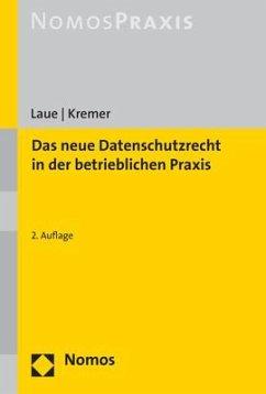 Das neue Datenschutzrecht in der betrieblichen Praxis - Laue, Philip; Kremer, Sascha