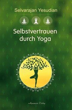Selbstvertrauen durch Yoga - Yesudian, Selvarajan