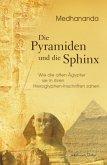Die Pyramiden und die Sphinx