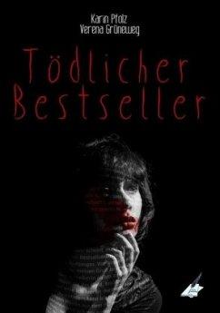Tödlicher Bestseller - Pfolz, Karin; Grüneweg, Verena