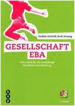 Gesellschaft EBA (Print inkl. eLehrmittel) - Guthoff, Andrea; Imseng, Ruth