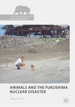Animals and the Fukushima Nuclear Disaster (eBook, PDF) - Itoh, Mayumi
