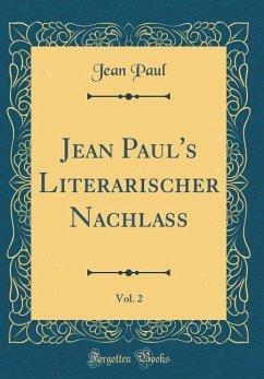 Jean Paul's Literarischer Nachlass, Vol. 2 (Classic Reprint)