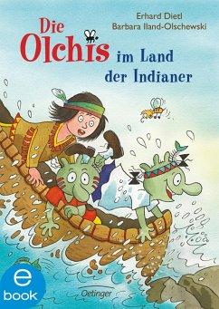 Die Olchis im Land der Indianer / Die Olchis Erstleser Bd.2 (eBook, ePUB) - Dietl, Erhard; Iland-Olschewski, Barbara