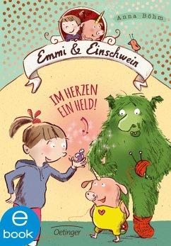 Im Herzen ein Held! / Emmi & Einschwein Bd.2 (eBook, ePUB) - Böhm, Anna