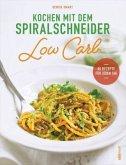 Kochen mit dem Spiralschneider Low Carb (Mängelexemplar)