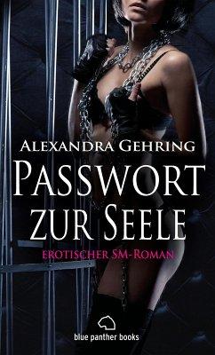 Passwort zur Seele   Erotischer SM-Roman (eBook, PDF) - Gehring, Alexandra