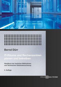 IT-Räume und Rechenzentren planen und betreiben (eBook, PDF) - Dürr, Bernd