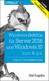 Windows-Befehle für Server 2016 und Windows 10 – kurz & gut (eBook, PDF)