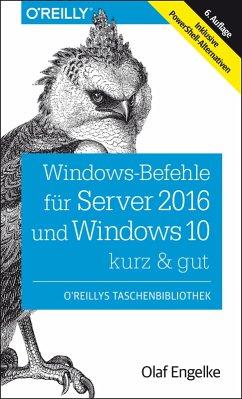 Windows-Befehle für Server 2016 und Windows 10 - kurz & gut (eBook, PDF) - Engelke, Olaf