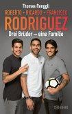 Roberto, Ricardo, Francisco Rodriguez (eBook, PDF)
