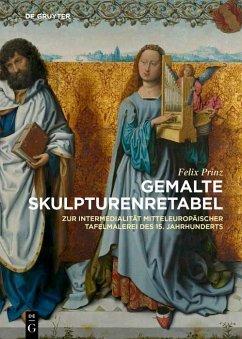 Gemalte Skulpturenretabel (eBook, PDF) - Prinz, Felix