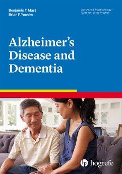 Alzheimer's Disease and Dementia (eBook, ePUB) - Mast, Benjamin T. Benjamin T.; Yochim, Brian P.